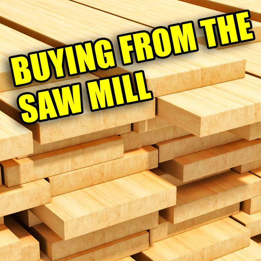Buying Lumber Direct From the Sawmill