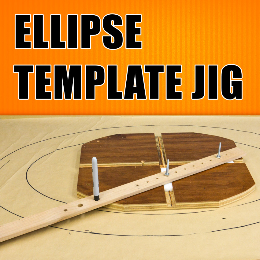 How to Make an Ellipse Template Jig
