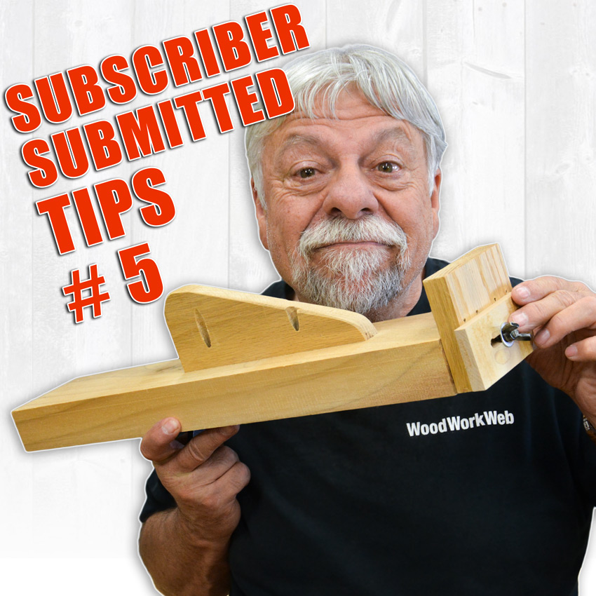 Subscriber Tips and Tricks Episode 5 - More Woodworking Hacks